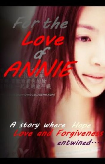 FOR THE LOVE OF ANNIE ...(ONHOLD muna)