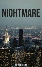 Nightmares    Ziam Version [Concluída] by Zirgem