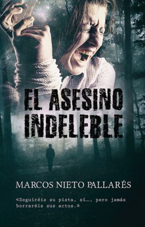 Recomendación Literaria: El asesino indeleble de Marcos Nieto Pallarés by MaraLoretoPacheco