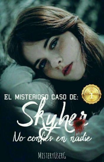 El Misterioso Caso De: ¡¿Skyher?!