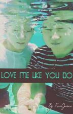 Love Me Like You Do [Kookmin] by ToneJimin