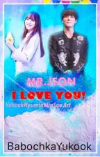 MR.JEON I LOVE YOU! [YUKOOK FF] [ON-GOING] by babochkayukook