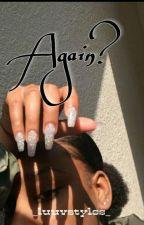 Again ? ✔ by stylesowna