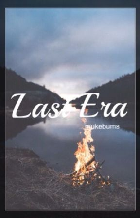 Last era / CH #book 4 by mukebums