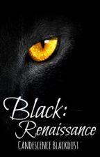 Black - Renaissance by candescenceblackdust