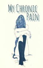 My Chronic Pain by NecessitteeLyday