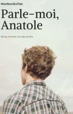 Parle-moi, Anatole  by MonNomEstTab
