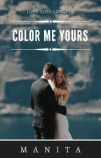 Color Me Yours by -Manita-