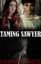 Taming Sawyer by hannahbannah19