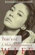 Tears Of A Multi-Millionaires Wife (Book 2) by KimFabulous18
