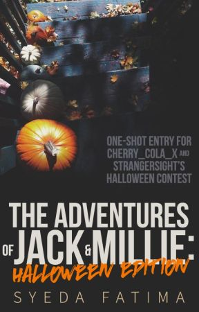 The Adventures of Jack & Millie: Halloween Edition | One-Shot by bringmedaisies