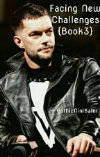 Facing New Challenges{Book 3}(Sequel to Love Triangle in NXT) by GothicNiniBalor