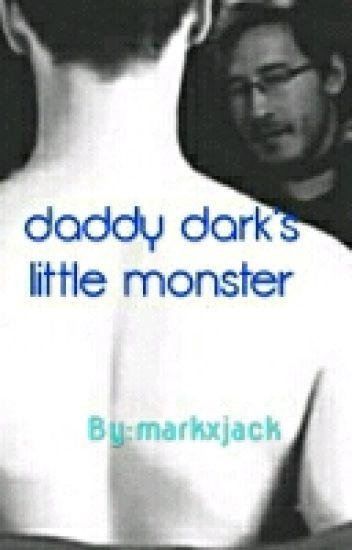 daddy dark's little monster