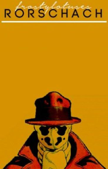 RORSCHACH | FANCASTS by FrostyLotuses