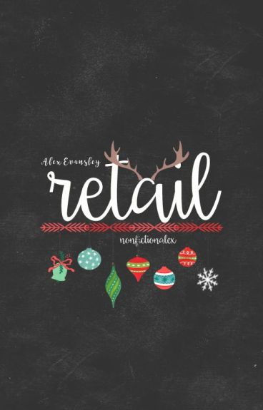 Retail (A Holiday Short Story) by nonfictionalex