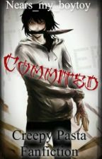 Committed (Jeff the killer fanfic) by Nears_my_boytoy