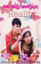 An Alternative Reality (KissWard) by princessgangster1226