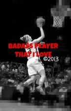 Badass Player that I Love by cptnhbr