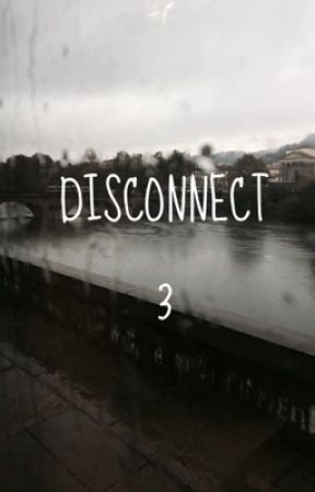 DISCONNECT 3 by inashtonsarms