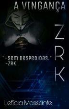 A vingança -ZRK  by Leeh-Massante