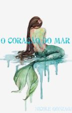 O Coração do Mar by nick_hermione
