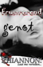 Frustrerend genot (Nederlands - 18+) by RhiannonNL