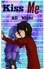 Kiss Me All Night (BonBon x Fred)  by Amilya62
