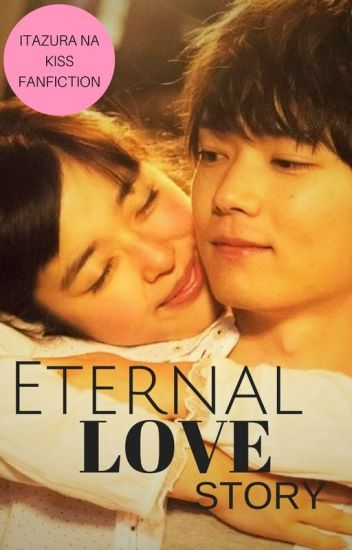 Itazura Na Kiss- Eternal Love Story - Shomon Mahi - Wattpad
