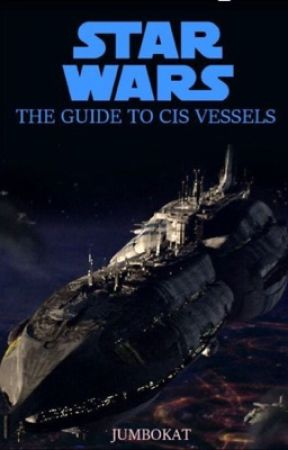 The Guide to CIS Vessels - The Separatist Navy - Wattpad