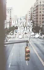 Marrying a Park Chanyeol by CommanderFluffy