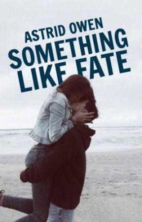 Something Like Fate by AstridOwen