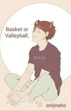 Basket or Volleyball?《Oikawa Tooru》 by onlyneko