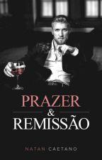Prazer e Remissão (romance gay) by NatanCaetano