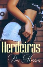 Herdeiras Dos Morros by Selminha2121