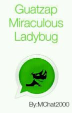 Guatzap Miraculous Ladybug by MChat2000