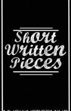 Short Written Pieces - Myownfreemind by Myownfreemind
