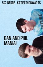 Dan and Phil Mania! by Six_Nerdz