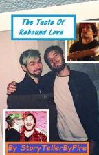 The Taste Of Rebound Love by StoryTellerByFire