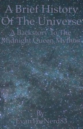 A Brief History of the Universe: The Backstory to the Midnight Queen Mythos  by EvanTheNerd83