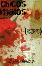 chicos malos {zodiacal}[piscorpio] by anonimoesgenial