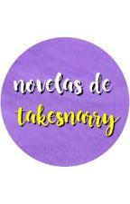 Novelas de takesnarry by 1DNovelasAdaptadas