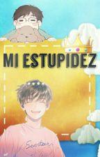 Mi Estupidez. by DaeJack