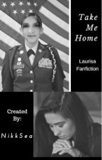 Take Me Home {Laurisa Fanfiction} by NikkSea