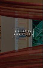 Petekey Oneshots by kobrakola