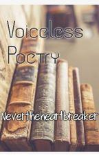 Voiceless Poetry  by PianistPoetPessimist
