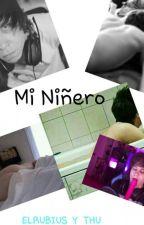 MI NIÑERO  (rubius  Y tu ) by CarolFernanda3