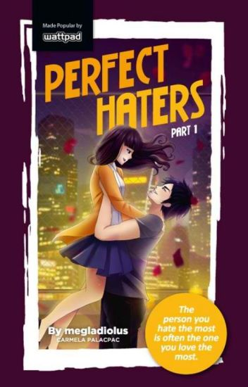 Perfect Haters (Part 1 and Part 2-Published under POP FICTION)