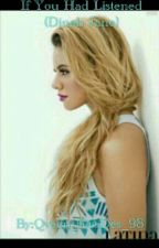If You Had Listened (Dinah/you) by AllyIsWifey