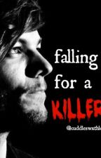 Falling for a killer//l.t by cuddleswxthlou