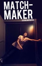 match-maker || aaron carpenter by sushicarpenter